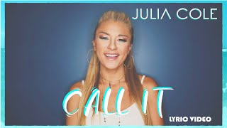 Julia Cole - Call It (Official Lyric Video)