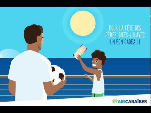 Air Caraïbes propose des bons cadeaux pour la Fête des pères !
