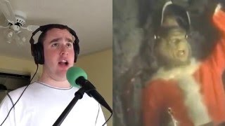 You're a Mean One Mr. Grinch Impersonation Cover