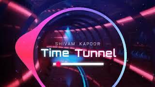 Shivam Kapoor - Time Tunnel