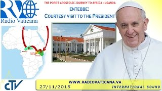 Francis in Uganda: visit to the President 2015.11.27