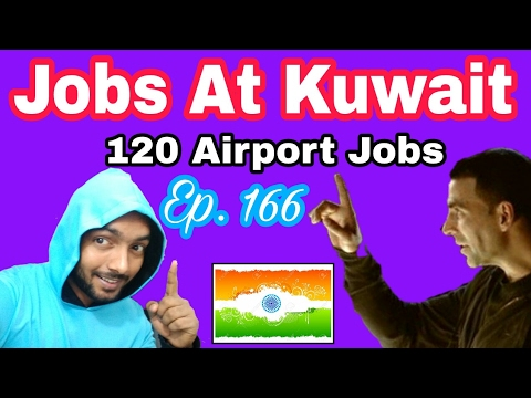 120 New Abroad Jobs / Vacancy At Kuwait - Airport, With 1.30L Salary PM, Tips In Hindi, Episode- 166