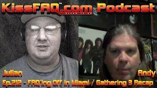 KissFAQ Podcast Ep.212 - FAQ'ing Off in Miami!