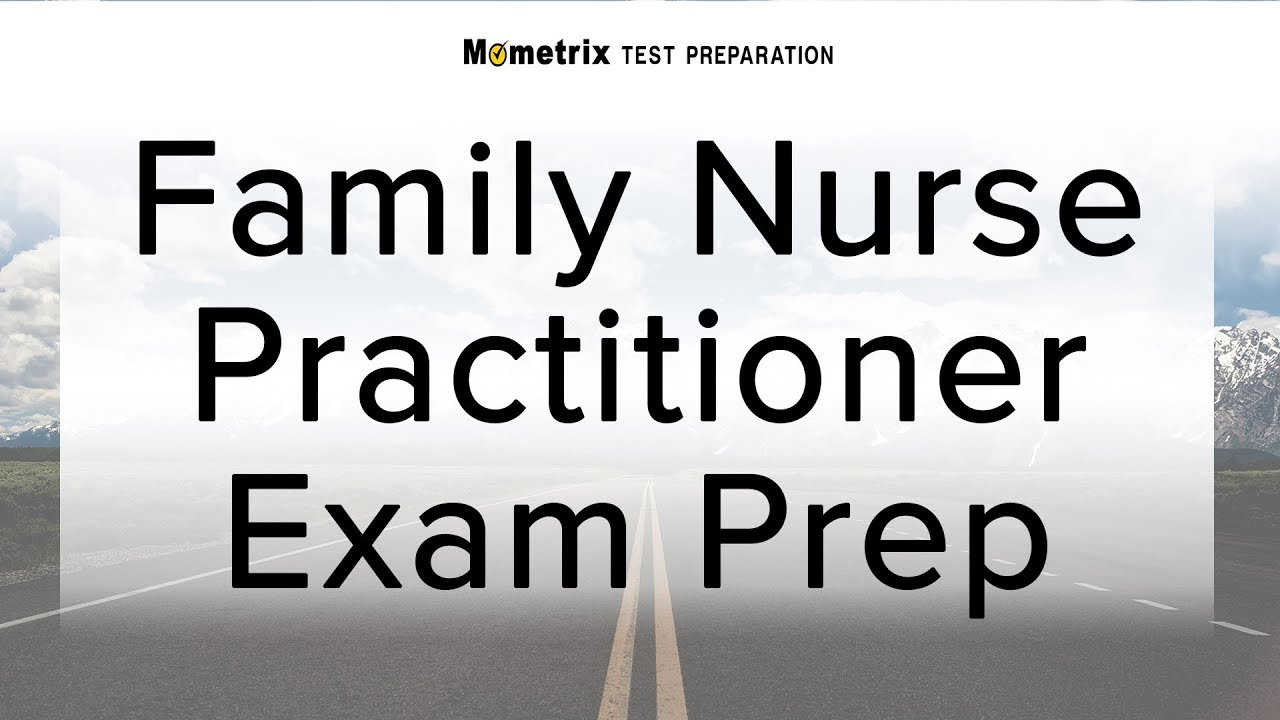 Family Nurse Practitioner Exam Prep Youtube