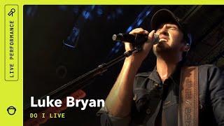 Luke Bryan Do I Live : Rhapsody Originals (Live)