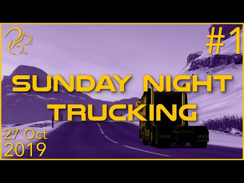 Sunday Night Trucking   27th October 2019   1/3   SquirrelPlus