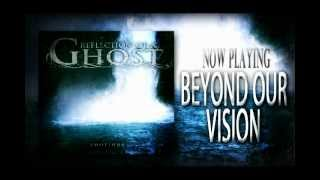 Reflection of a Ghost - Beyond Our Vision