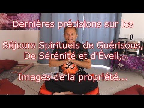 Dernières Précisions Sur Les Séjours Spirituels De Guérisons...