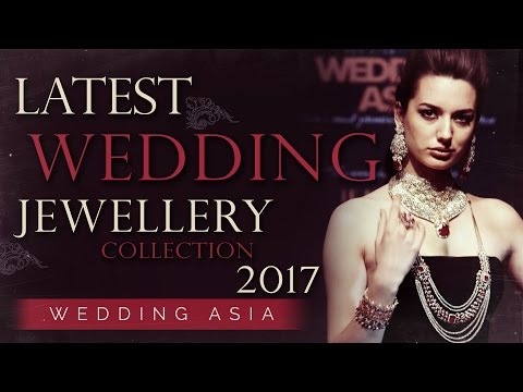 Latest Fashion Show 2017 | Asian Bridal Jewellery Collection | Wedding Asia