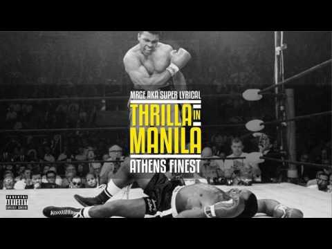 Mrge Aka Super Lyrical /Athens Finest - Thrilla In Manila (prod Goldenchild)