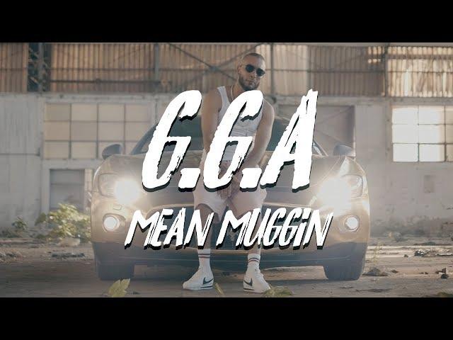 G.G.A - Mean Muggin (Official Music Video)