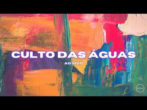CULTO DAS ÁGUAS AO VIVO - 14/09/2021