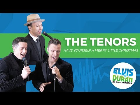 The Tenors - Have Yourself a Merry Little Christmas | Elvis Duran Live