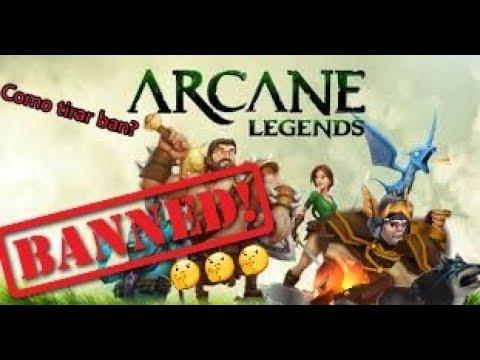 Arcane Legends // Como Tirar Ban // How To Take Ban // PT-BR