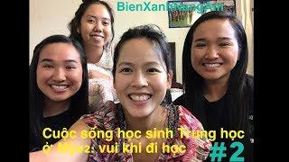 Cuộc sống học sinh Trung học ở Mỹ#2: vui khi đi học, bạn bè, về Việt Nam, khuyên các bạn VN mới qua