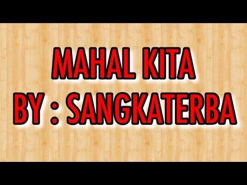 MAHAL KITA by : SANGKATERBA (ttr family)