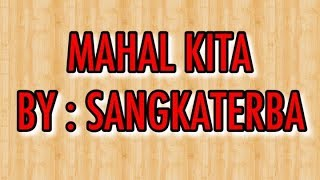 Repeat youtube video MAHAL KITA by : SANGKATERBA (ttr family)