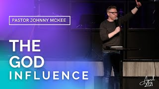The God Influence - Pastor Johnny McKee