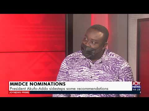 MMDCE Nominations: President Akufo-Addo sidesteps some recommendations - Joy News Prime (20-9-21)