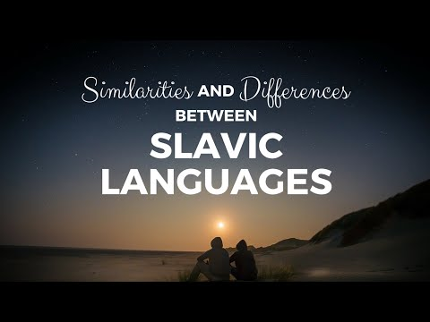 Similarities And Differences Between Slavic Languages