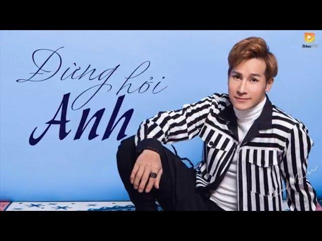 Đừng Hỏi Anh - Chu Bin [Video Lyrics]