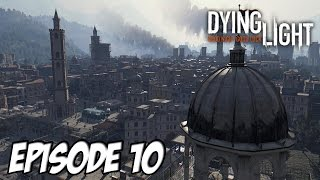 Dying Light - Nouvelle Zone OWIIIII | Episode 10