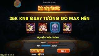 Quất 25K KNB QUAY TƯỚNG ĐỎ MAX HÊN - Build 3 TEAM NGÔ MAX KHỎE    Review Game