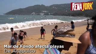 Mar de Fondo afecta playas de Acapulco