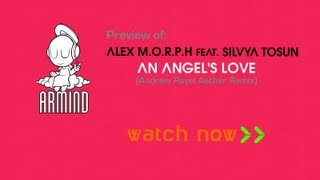 Alex M.O.R.P.H feat. Silvya Tosun - An Angel