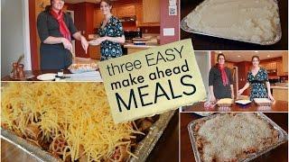 Three Easy Make Ahead Meals