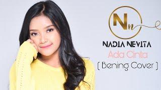 Ada Cinta - Bening ( Nadia Nevita Cover )