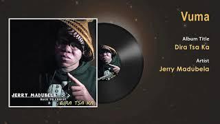 Jerry Madubela - Vuma Gospel Song - South Africa Gospel Songs