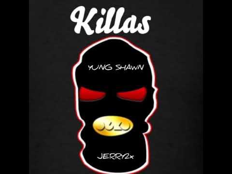 YUNG SHAWN FT JERRY2X - KILLAS