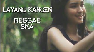 LAYANG KANGEN - Reggae SKA RUKUN RASTA - Didi Kempot