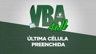 ULTIMA CÉLULA PREENCHIDA COM VBA - VBA 4ALL