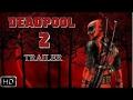 Deadpool 2  Movie Trailer 2017 FanMade  Marvel HD