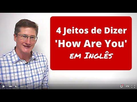 Como Dizer 'Como Vai Você' em Inglês - 4 Jeitos de Dizer 'How Are You?' Que Nativos Utilizam