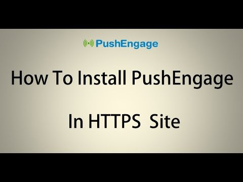Installation: HTTPS Website - How To Install PushEngage In HTTPS Website