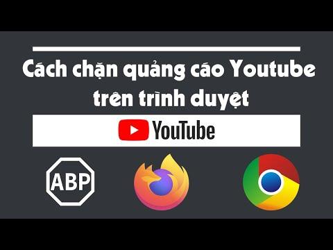Chặn quảng cáo Youtube trên trình duyệt Chrome, Firefox với ADBlock
