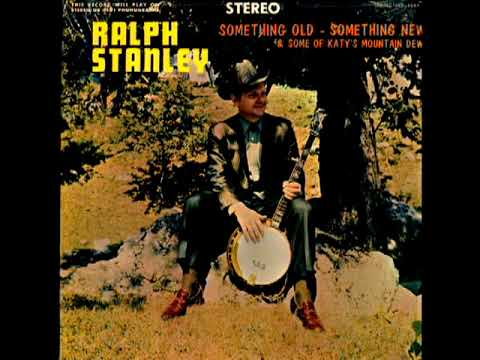 Something Old, Something New, Some Of Katy's Mountain Dew [1971] - Ralph Stanley
