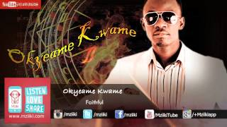 Faithful | Okyeame Kwame | Official Audio