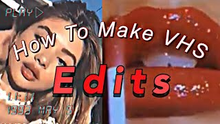 HOW TO MAKE VHS EDITS ON IPHONE!