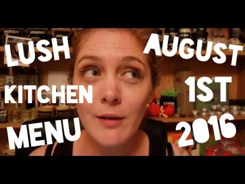 Lush Kitchen Menu - August 1st - 5th 2016 - YouTube