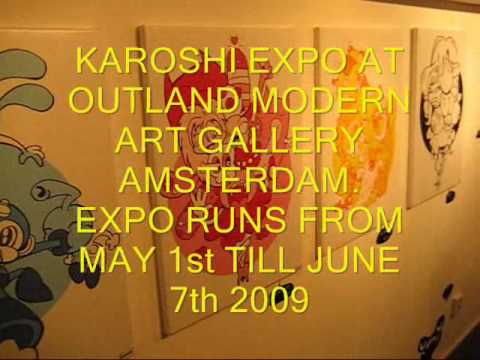 Karoshi Expo opening at Outland Modern Art Gallery Amsterdam may 3rd 2009