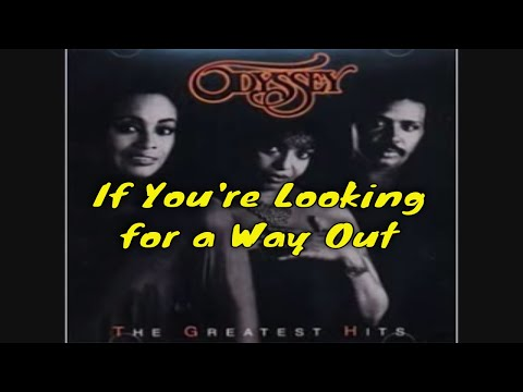 If You're Looking For A Way Out - Odyssey