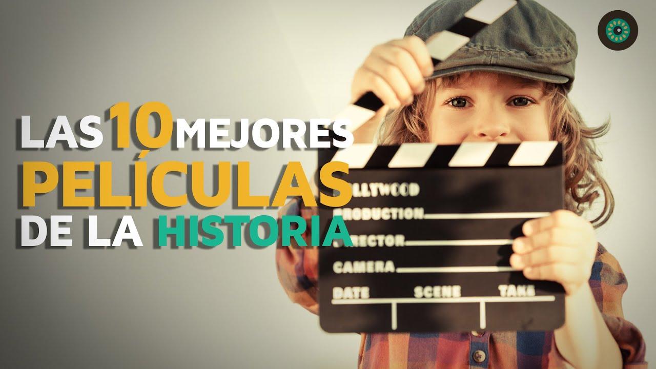 Las 10 Mejores Películas De La Historia Del Cine Youtube