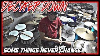 Watch Decyfer Down Some Things Never Change video