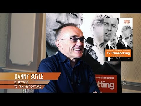'T2 Trainspotting' Interview | Director Danny Boyle