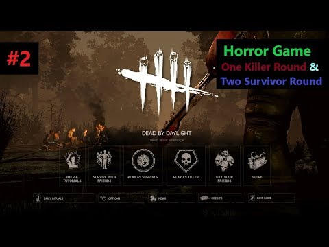 [Hindi] Dead By Daylight | Horror Game One Killer Round & Two Survivor Rounds#2