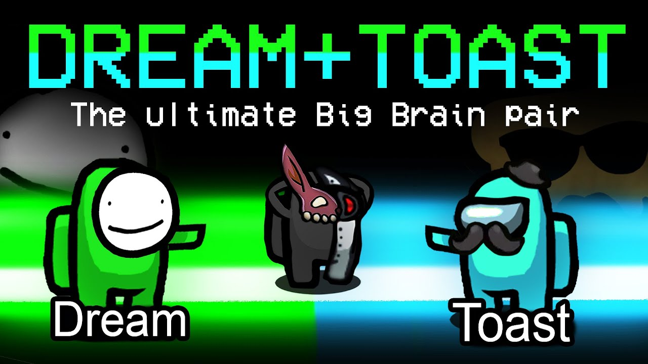 why you can't fool the DREAM TOAST big brain duo...
